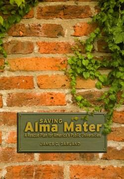 Saving Alma Mater