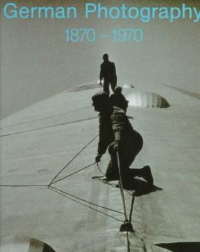 German Photography 1870-1970