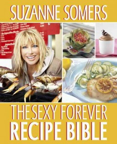 The Sexy Forever Food Bible