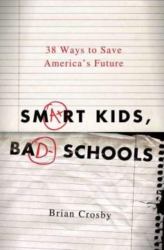 Smart Kids, Bad Schools