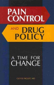 Pain Control and Drug Policy