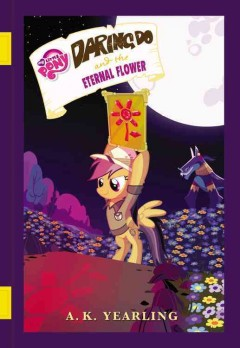 Daring Do and the Eternal Flower