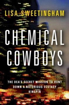 Chemical Cowboys