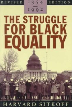 The Struggle for Black Equality, 1954-1992