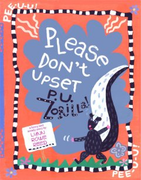 Please Don't Upset P.U. Zorilla!