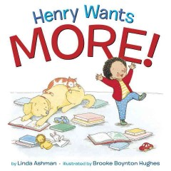 Henry Wants More!