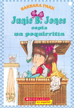 Junie B. Jones espia un poquirritin