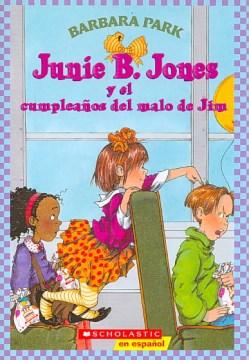Junie B. Jones y el cumpleaños del malo de Jim