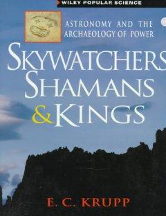 Skywatchers, Shamans, & Kings