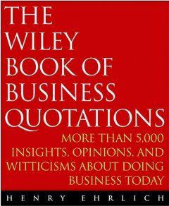 The Wiley Book of Business Quotations