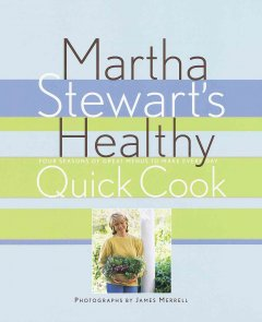 Martha Stewart's Healthy Quick Cook