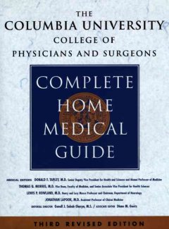 The Columbia University College of Physicians and Surgeons Complete Home Medical Guide