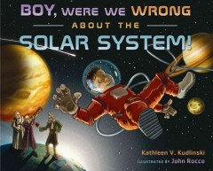 Boy Were We Wrong About the Solar System!