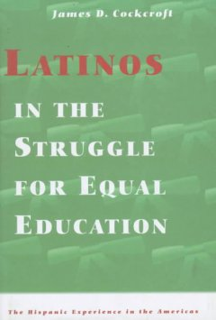 Latinos in the Struggle for Equal Education