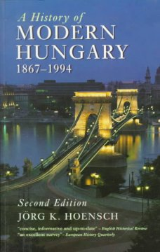 A History of Modern Hungary, 1867-1994