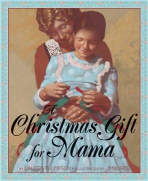 A Christmas Gift for Mama