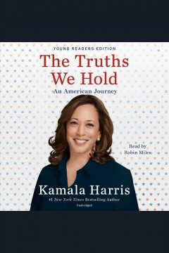 The Truths We Hold : An American Journey, Young Readers Edition