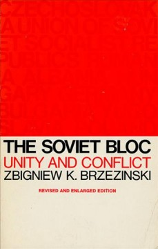 The Soviet Bloc, Unity and Conflict