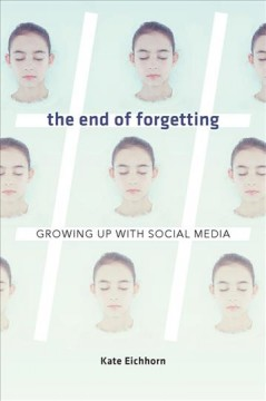 The End of Forgetting