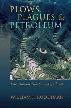 Plows, Plagues, and Petroleum