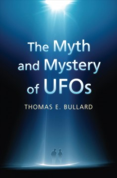 The Myth and Mystery of UFOs