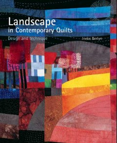 Landscape in Contemporary Quilts
