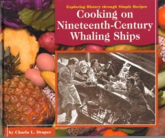 Cooking on Nineteenth-century Whaling Ships
