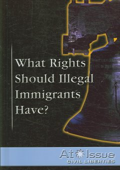 What Rights Should Illegal Immigrants Have?