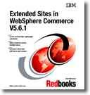 Extended Sites in WebSphere Commerce Business Edition V5.6.1
