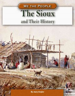 The Sioux and Their History