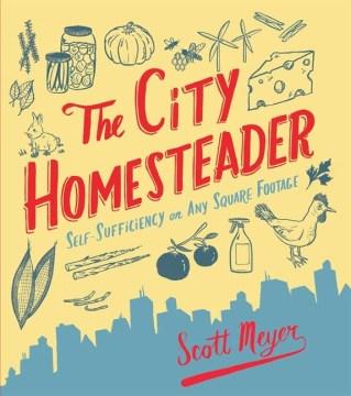 The City Homesteader