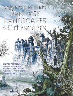 Drawing & Painting Fantasy Landscapes & Cityscapes