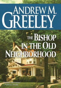 The Bishop in the Old Neighborhood