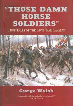 """""""Those Damn Horse Soldiers"""""""