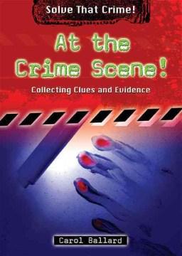 At the Crime Scene!