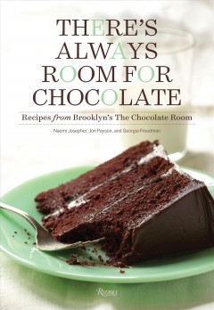 THERE'S ALWAYS ROOM FOR CHOCOLATE