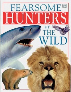 Fearsome Hunters of the Wild
