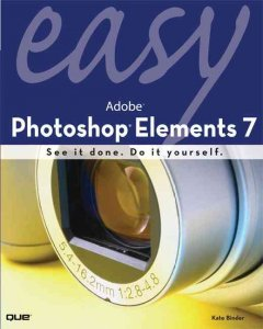 Easy Adobe Photoshop Elements 7