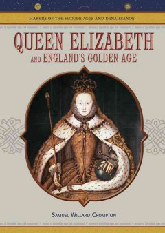 Queen Elizabeth and England's Golden Age
