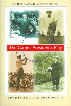 The Games Presidents Play