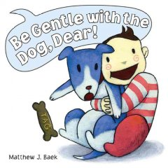 Be Gentle With the Dog, Dear