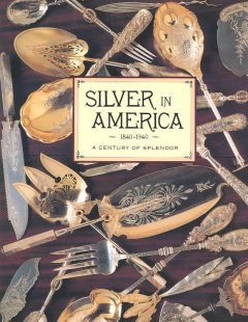 Silver in America, 1840-1940