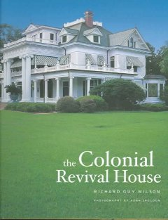 The Colonial Revival House