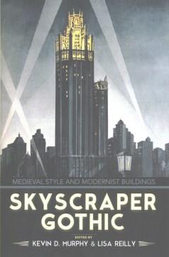 Skyscraper Gothic (Book) | San Mateo County Libraries