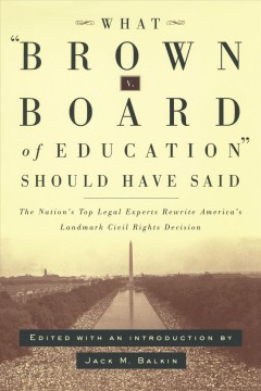 What Brown V. Board of Education Should Have Said