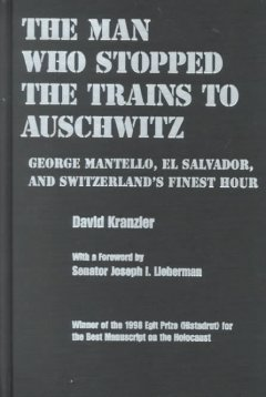 The Man Who Stopped the Trains to Auschwitz
