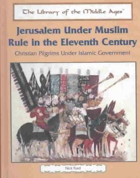 Jerusalem Under Muslim Rule in the Eleventh Century