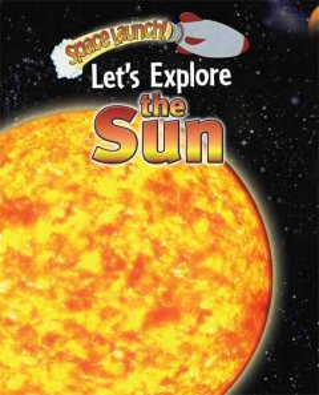 Let's Explore the Sun
