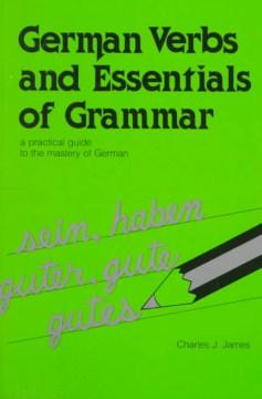 German Verbs and Essentials of Grammar