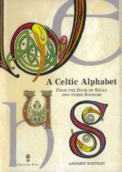 A Celtic Alphabet From the Book of Kells and Other Sources